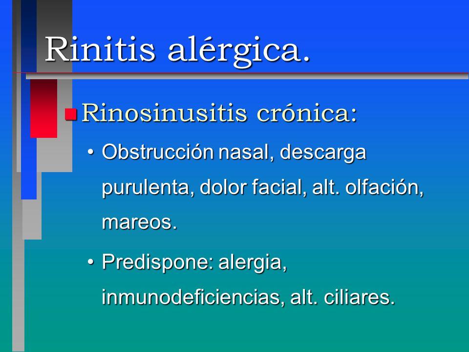 Rinitis alérgica. Rinosinusitis crónica: