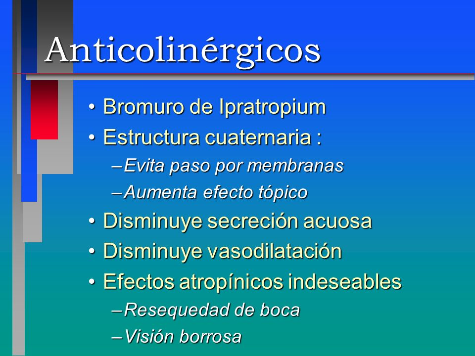 Anticolinérgicos Bromuro de Ipratropium Estructura cuaternaria :