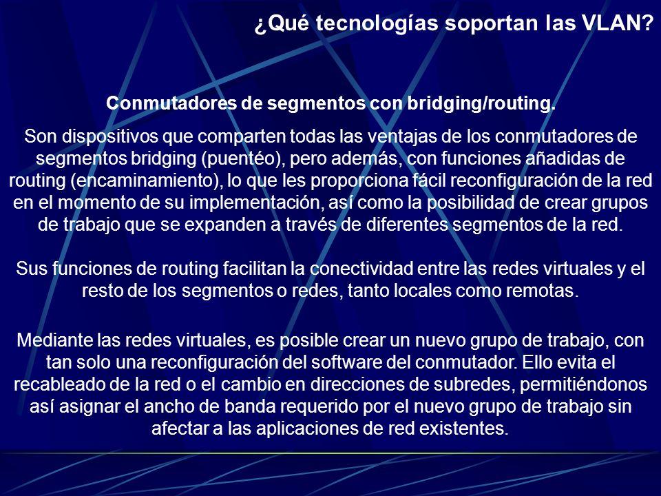 ¿Qué tecnologías soportan las VLAN