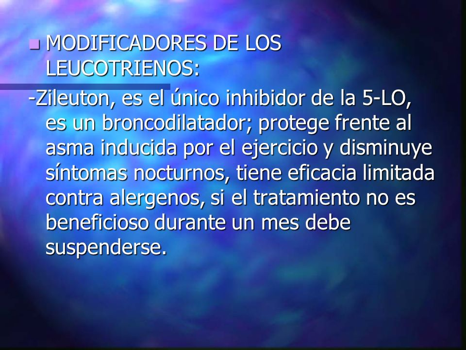 MODIFICADORES DE LOS LEUCOTRIENOS: