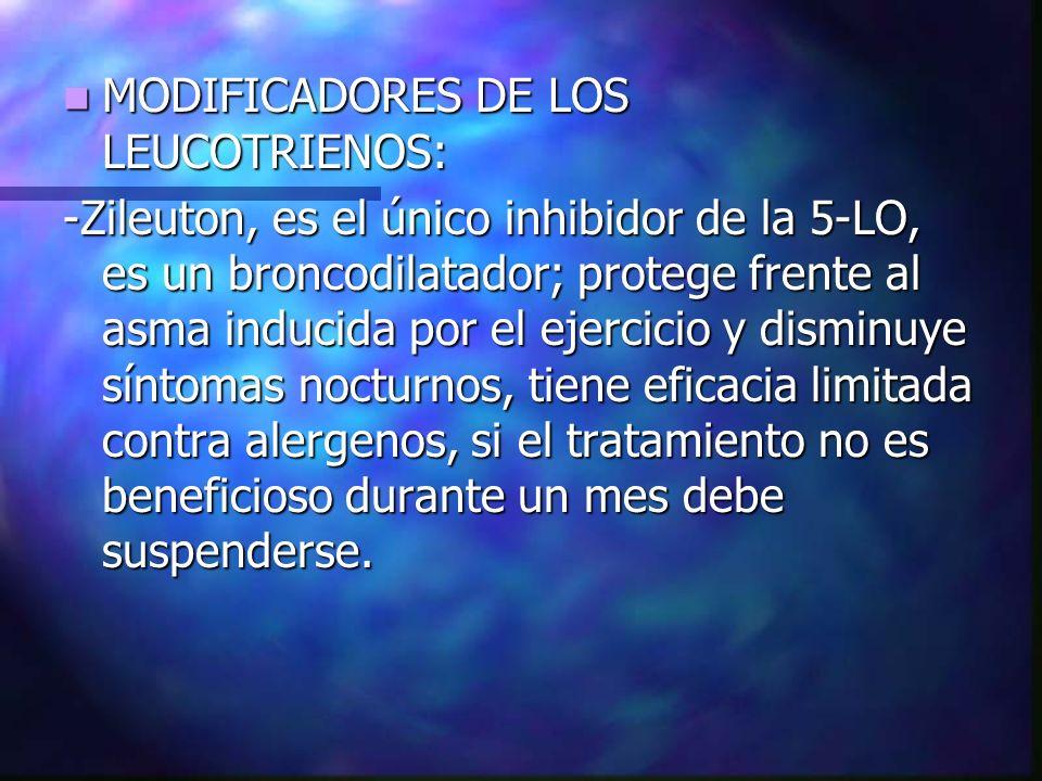 MODIFICADORES DE LOS LEUCOTRIENOS: