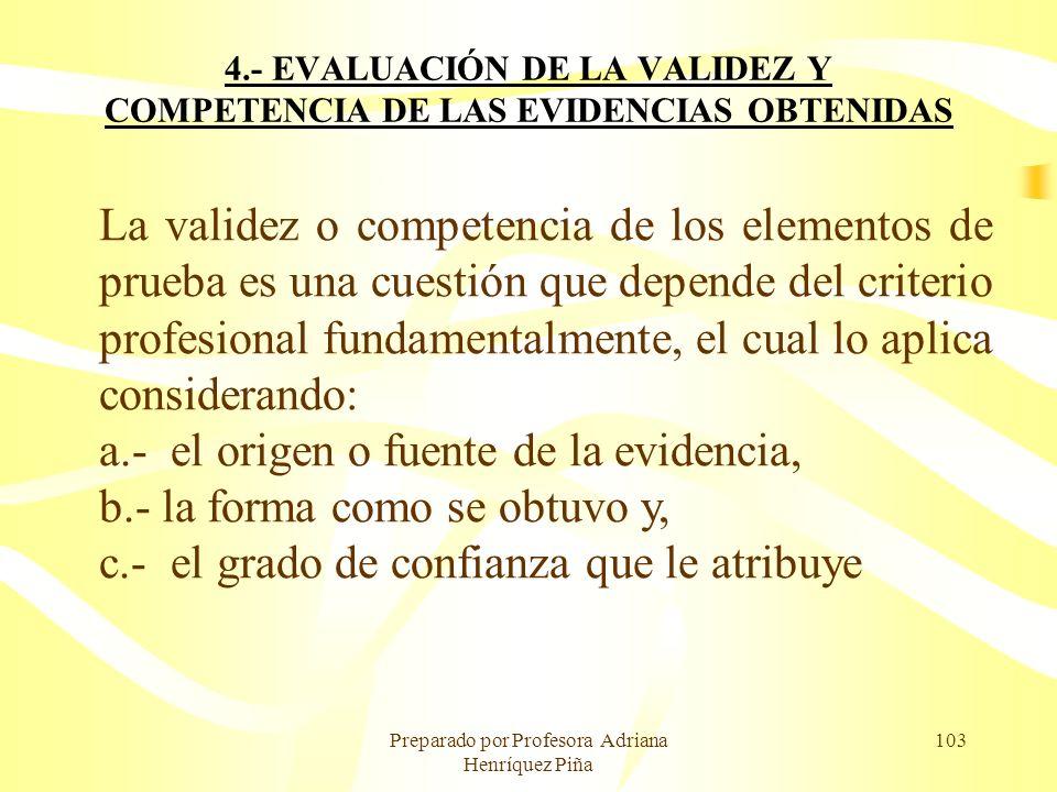 4.- EVALUACIÓN DE LA VALIDEZ Y COMPETENCIA DE LAS EVIDENCIAS OBTENIDAS