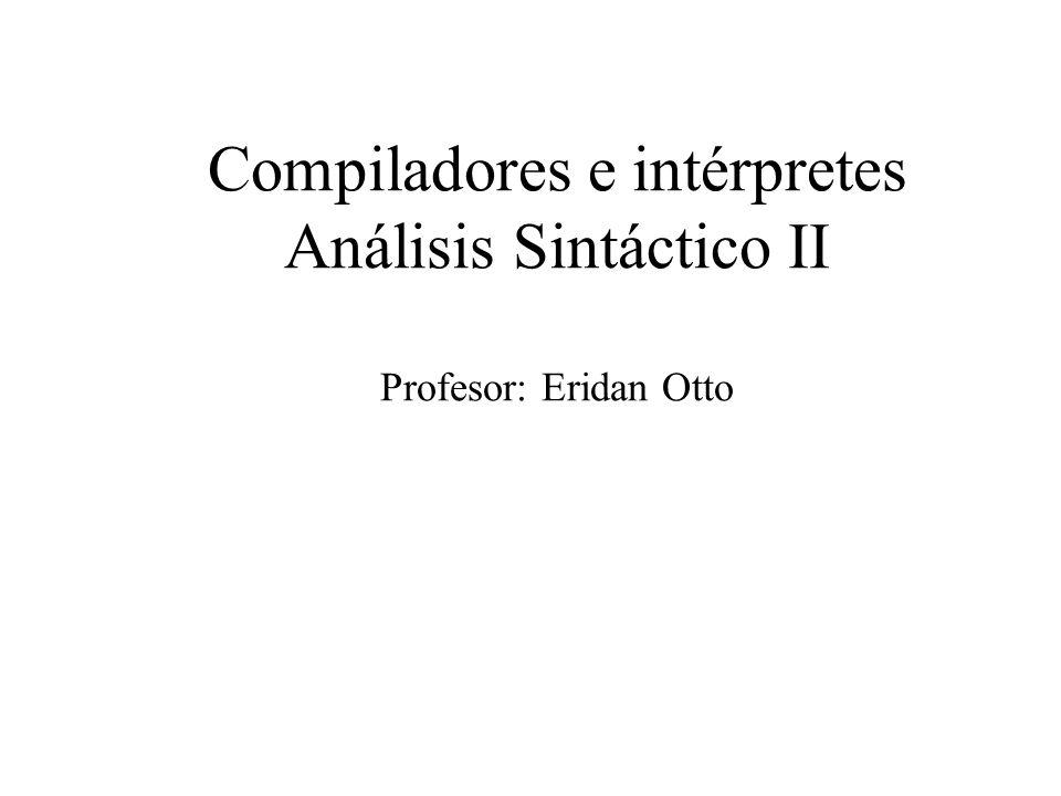 Compiladores e intérpretes Análisis Sintáctico II