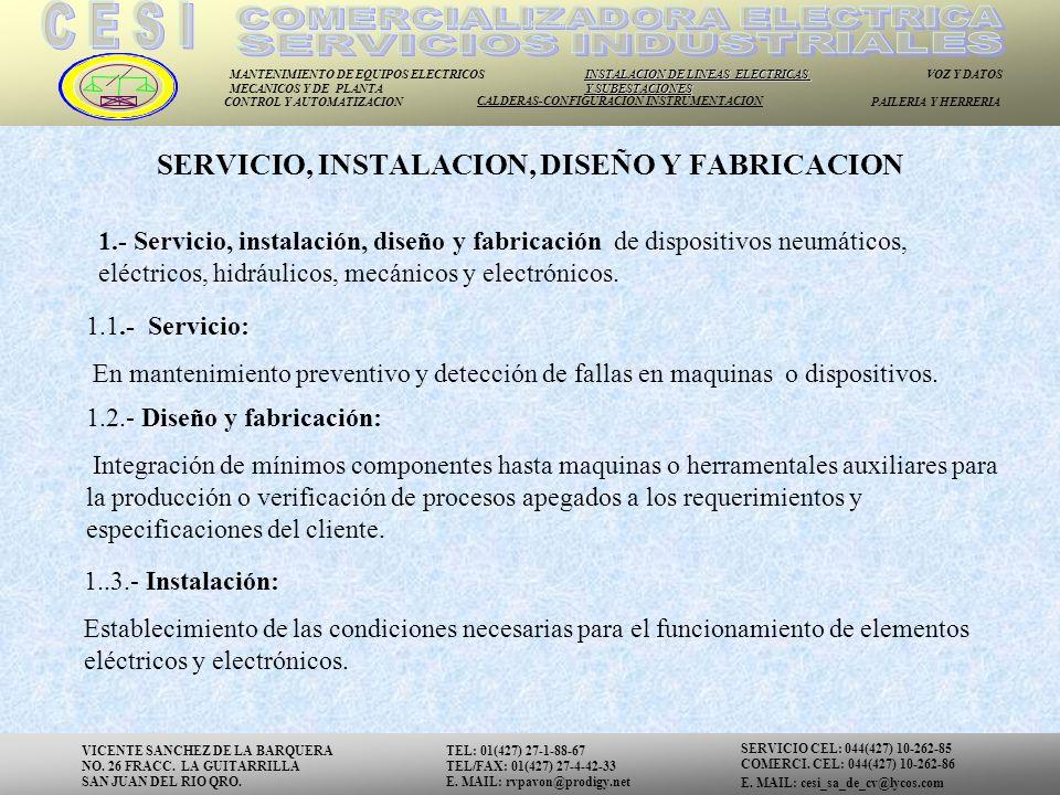 SERVICIO, INSTALACION, DISEÑO Y FABRICACION
