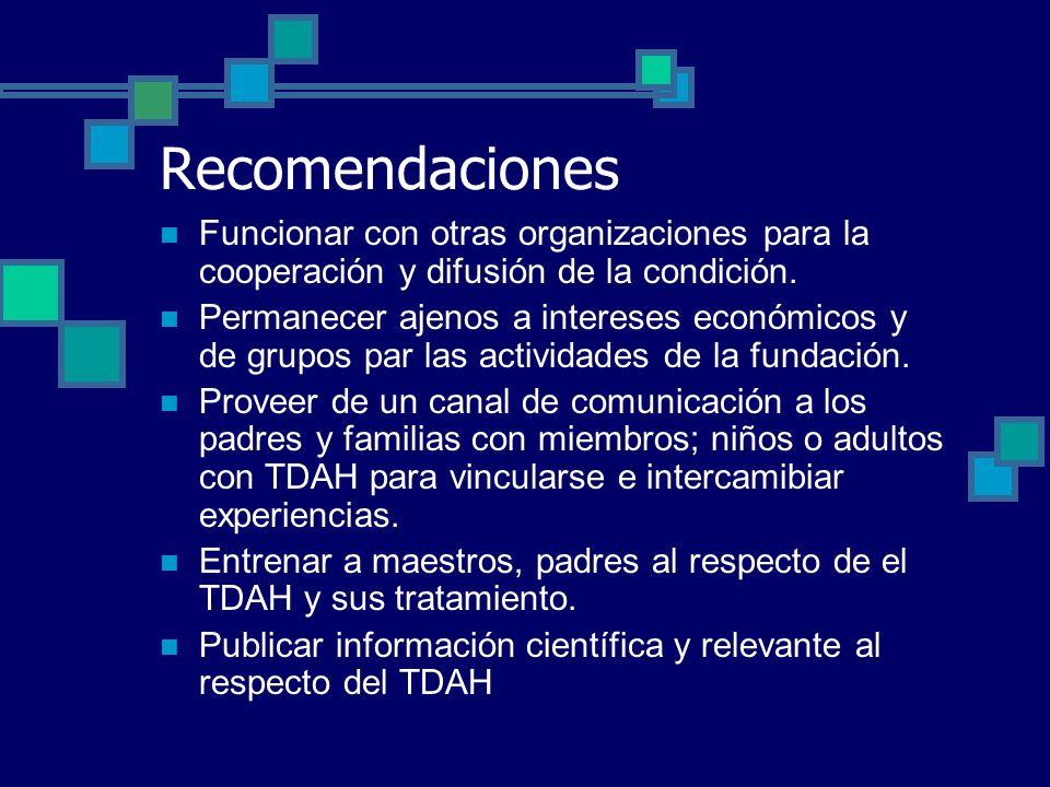Recomendaciones Funcionar con otras organizaciones para la cooperación y difusión de la condición.