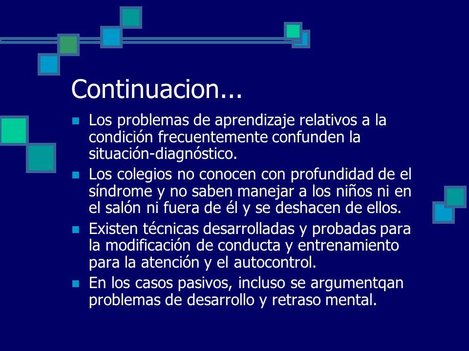 Continuacion... Los problemas de aprendizaje relativos a la condición frecuentemente confunden la situación-diagnóstico.