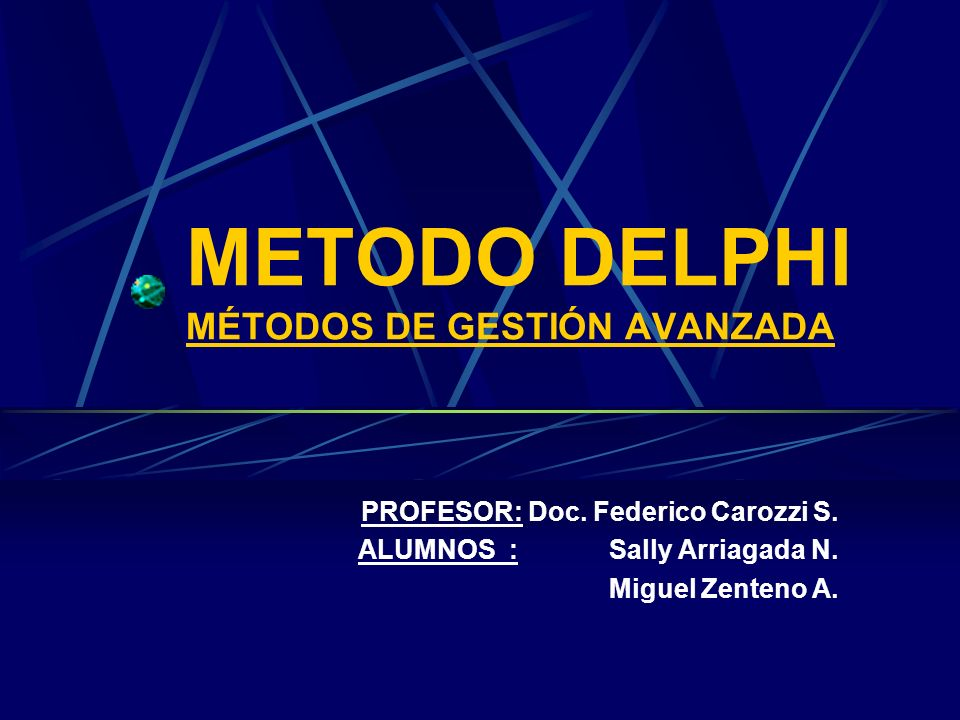 METODO DELPHI MÉTODOS DE GESTIÓN AVANZADA