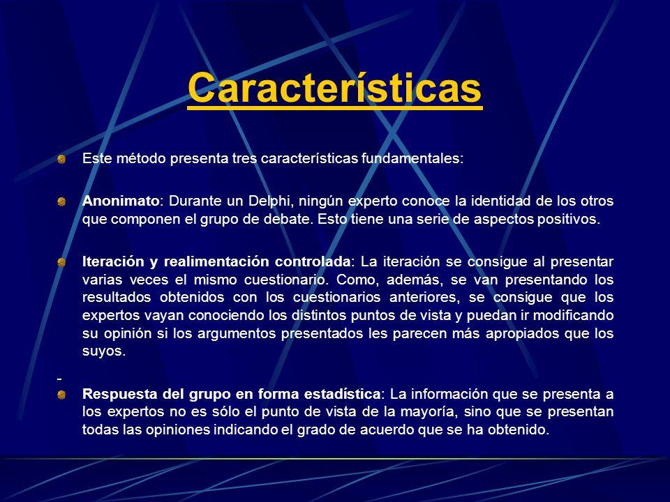 Características Este método presenta tres características fundamentales: