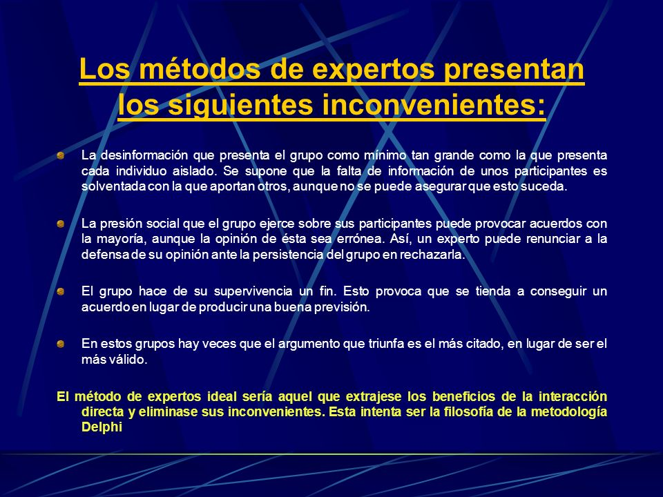Los métodos de expertos presentan los siguientes inconvenientes: