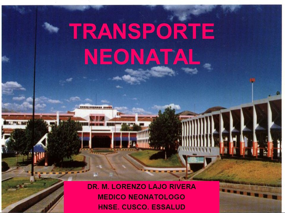 DR. M. LORENZO LAJO RIVERA MEDICO NEONATOLOGO HNSE. CUSCO. ESSALUD