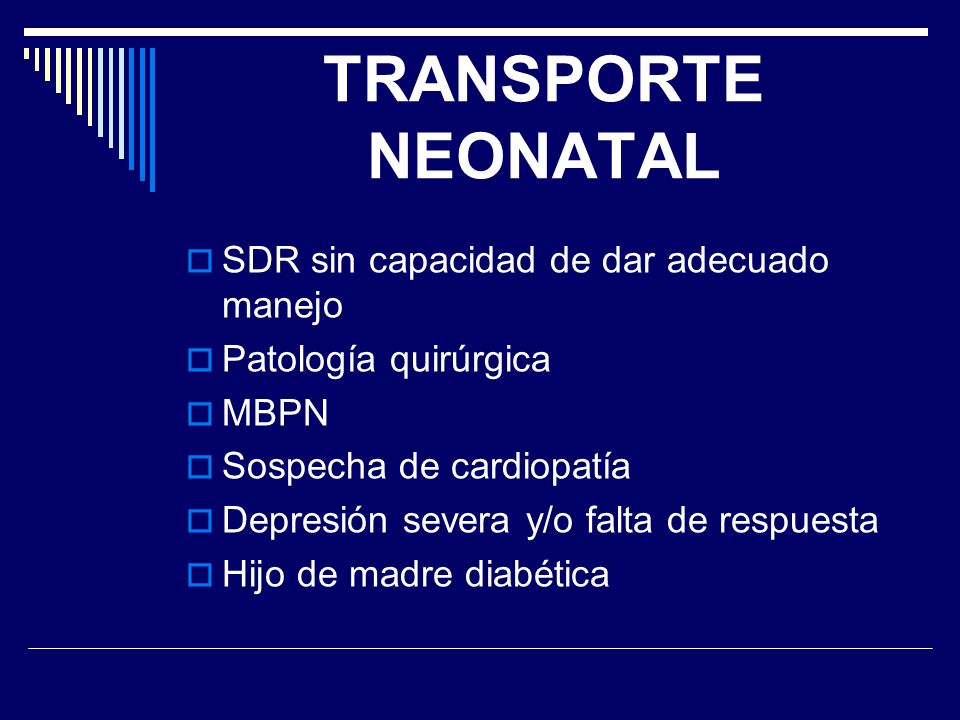 TRANSPORTE NEONATAL SDR sin capacidad de dar adecuado manejo