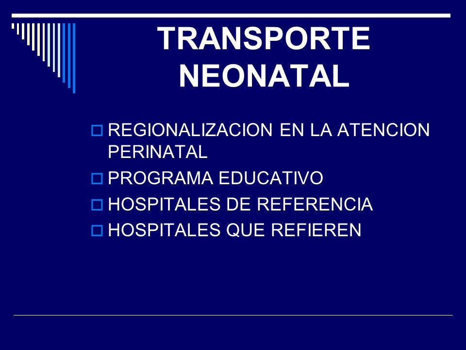 TRANSPORTE NEONATAL REGIONALIZACION EN LA ATENCION PERINATAL