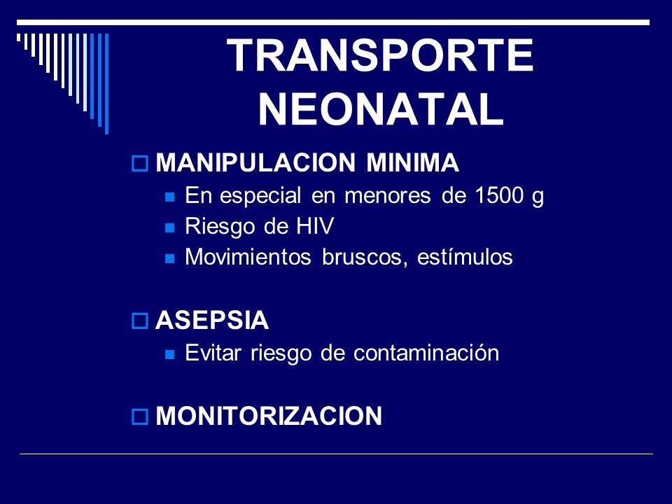 TRANSPORTE NEONATAL MANIPULACION MINIMA ASEPSIA MONITORIZACION