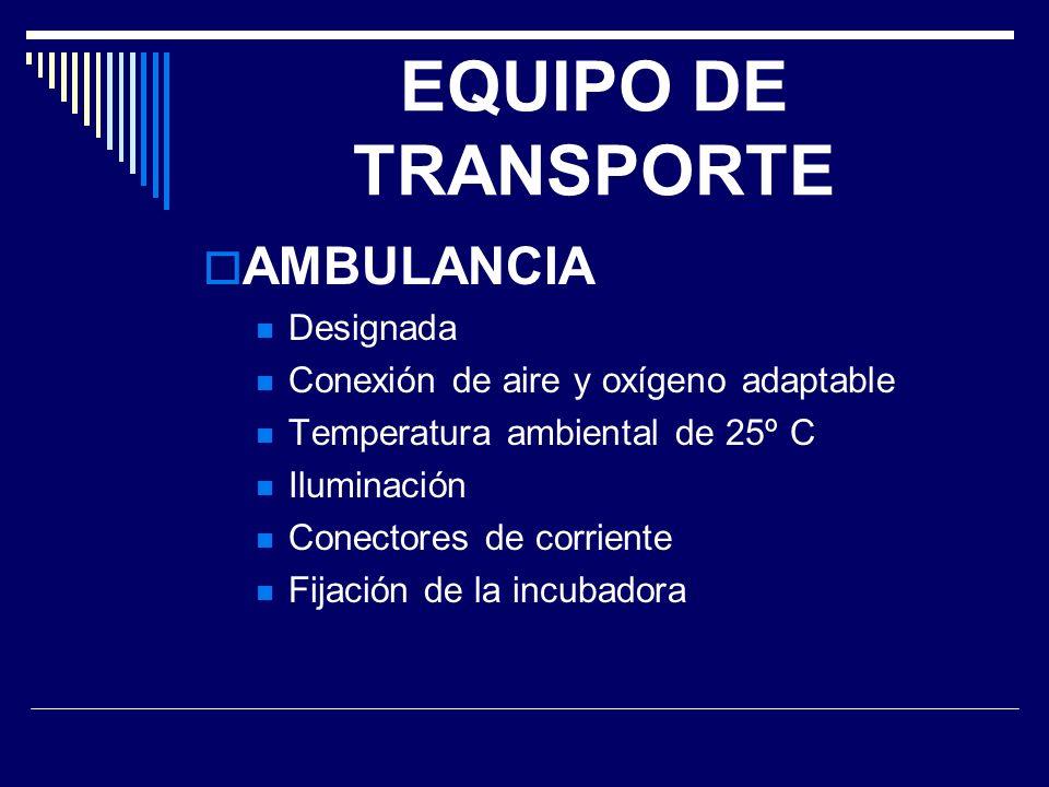 EQUIPO DE TRANSPORTE AMBULANCIA Designada