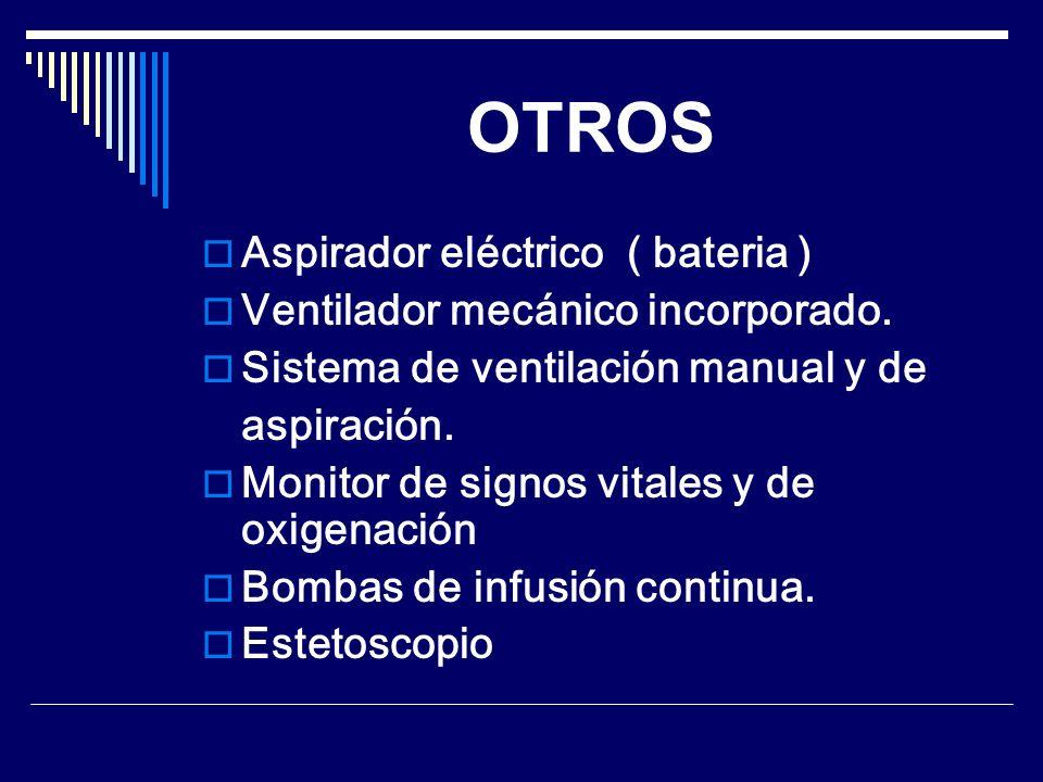 OTROS Aspirador eléctrico ( bateria ) Ventilador mecánico incorporado.