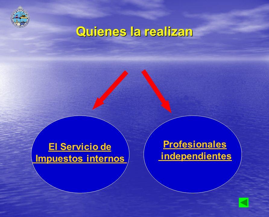 Quienes la realizan Profesionales El Servicio de independientes