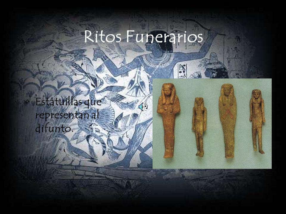 Ritos Funerarios Estatuillas que representan al difunto.