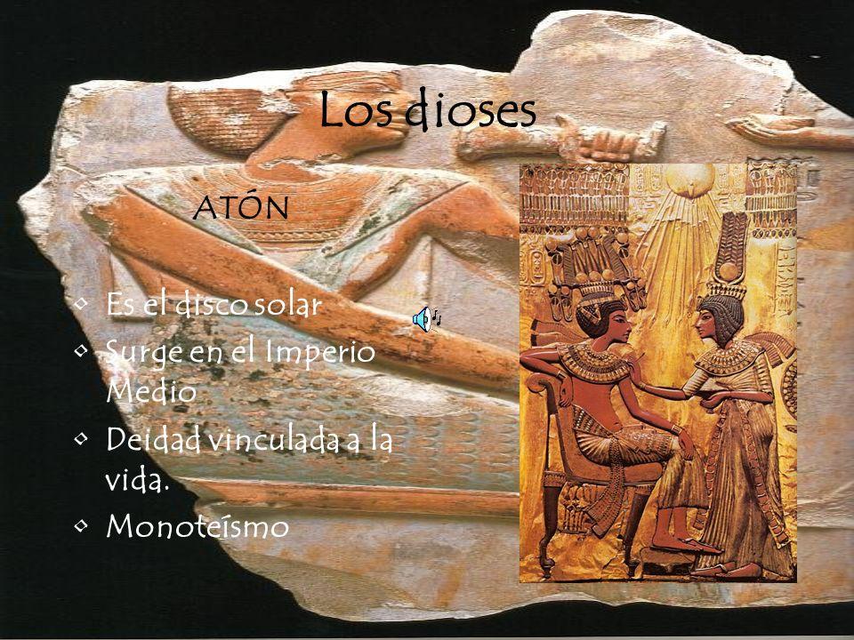 Los dioses ATÓN Es el disco solar Surge en el Imperio Medio