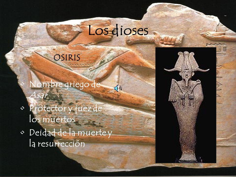 Los dioses OSIRIS Nombre griego de Asar