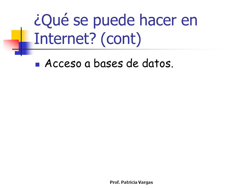¿Qué se puede hacer en Internet (cont)