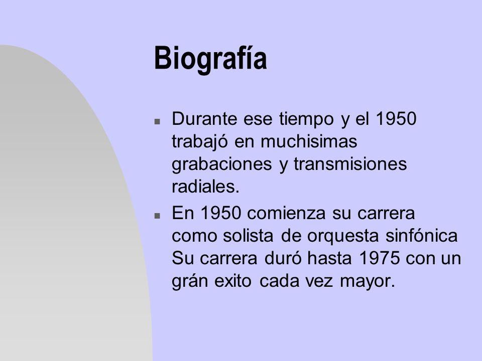 BiografíaDurante ese tiempo y el 1950 trabajó en muchisimas grabaciones y transmisiones radiales.