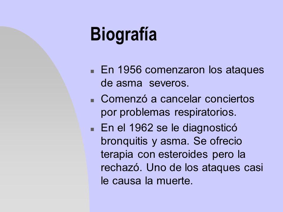 Biografía En 1956 comenzaron los ataques de asma severos.