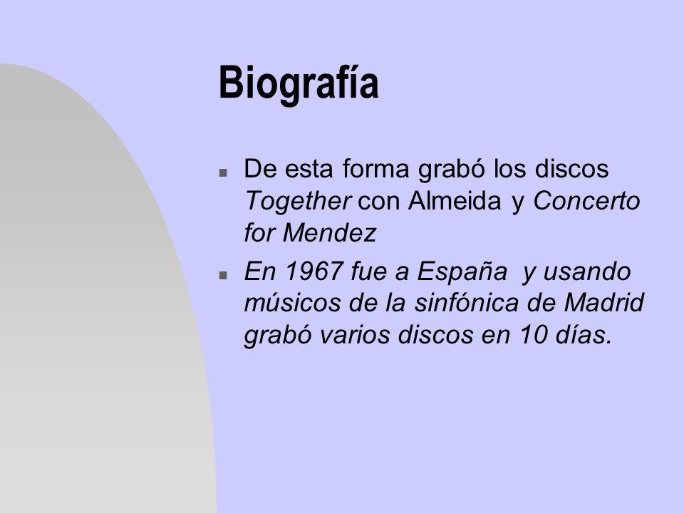 BiografíaDe esta forma grabó los discos Together con Almeida y Concerto for Mendez.