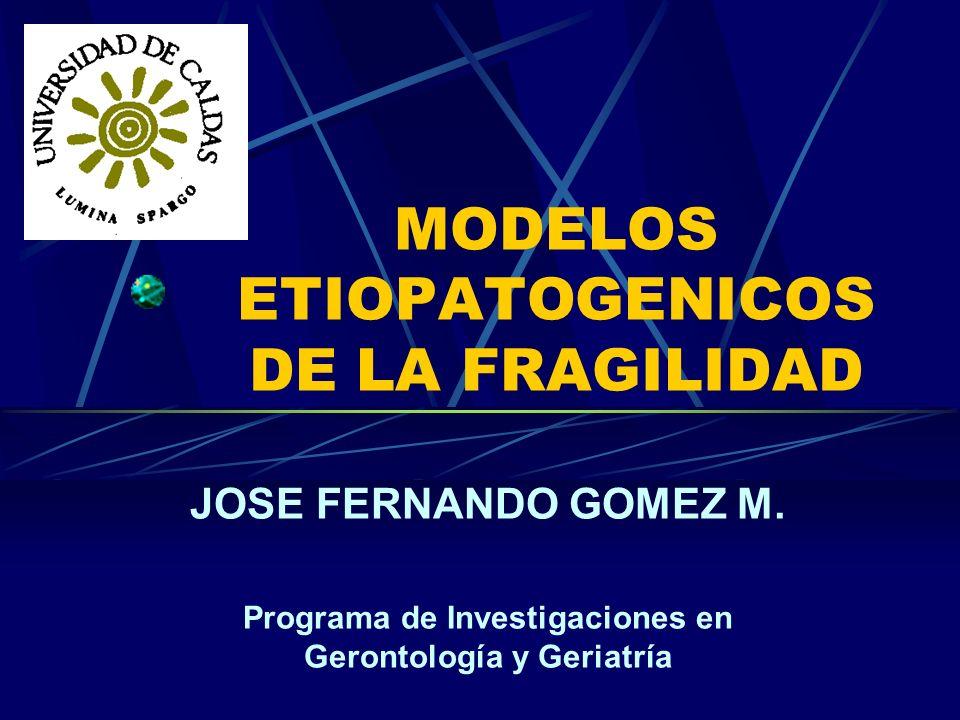 MODELOS ETIOPATOGENICOS DE LA FRAGILIDAD