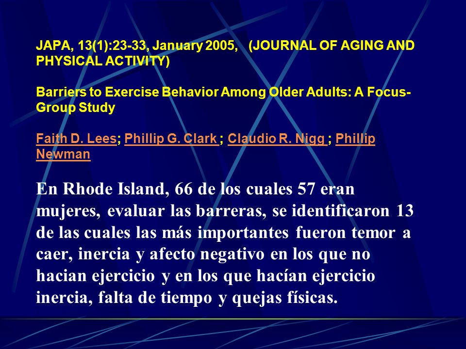 JAPA, 13(1):23-33, January 2005, (JOURNAL OF AGING AND PHYSICAL ACTIVITY) Barriers to Exercise Behavior Among Older Adults: A Focus-Group Study Faith D.