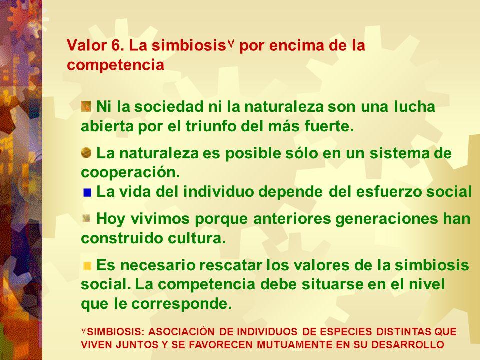 Valor 6. La simbiosis۷ por encima de la competencia