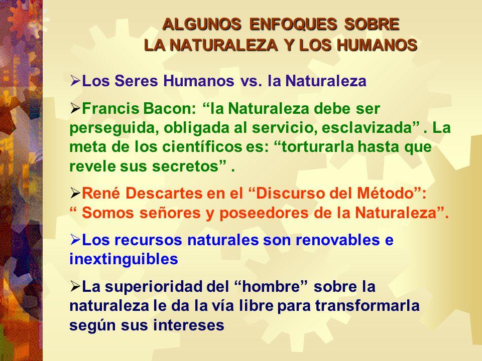 ALGUNOS ENFOQUES SOBRE LA NATURALEZA Y LOS HUMANOS