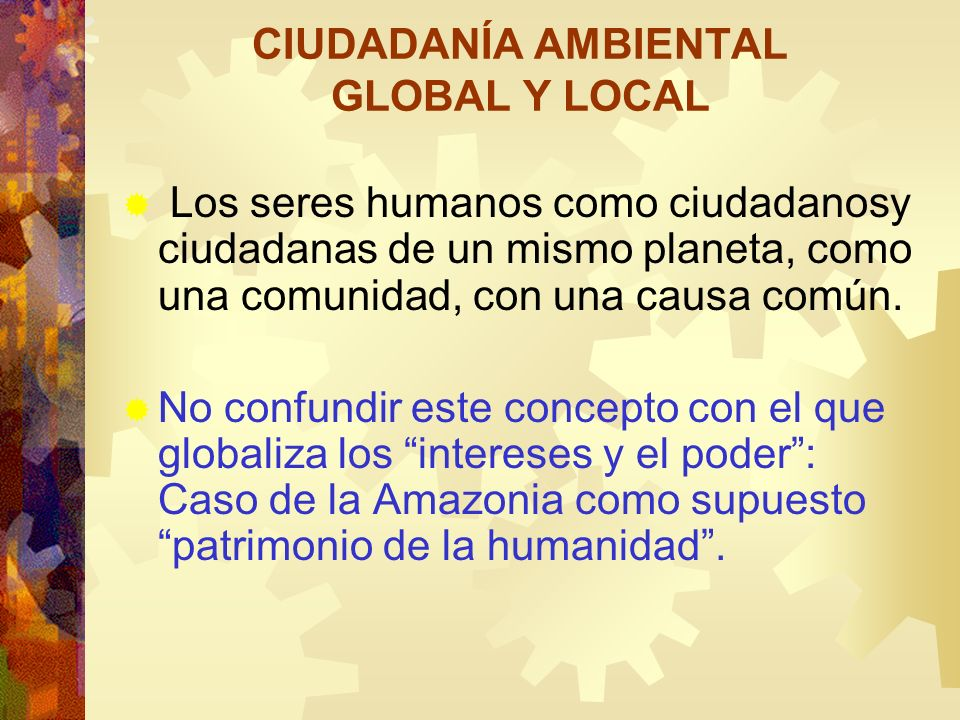 CIUDADANÍA AMBIENTAL GLOBAL Y LOCAL