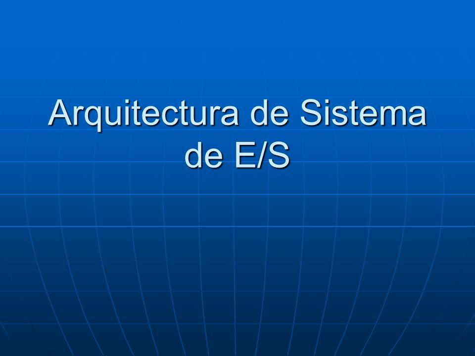 Arquitectura de Sistema de E/S