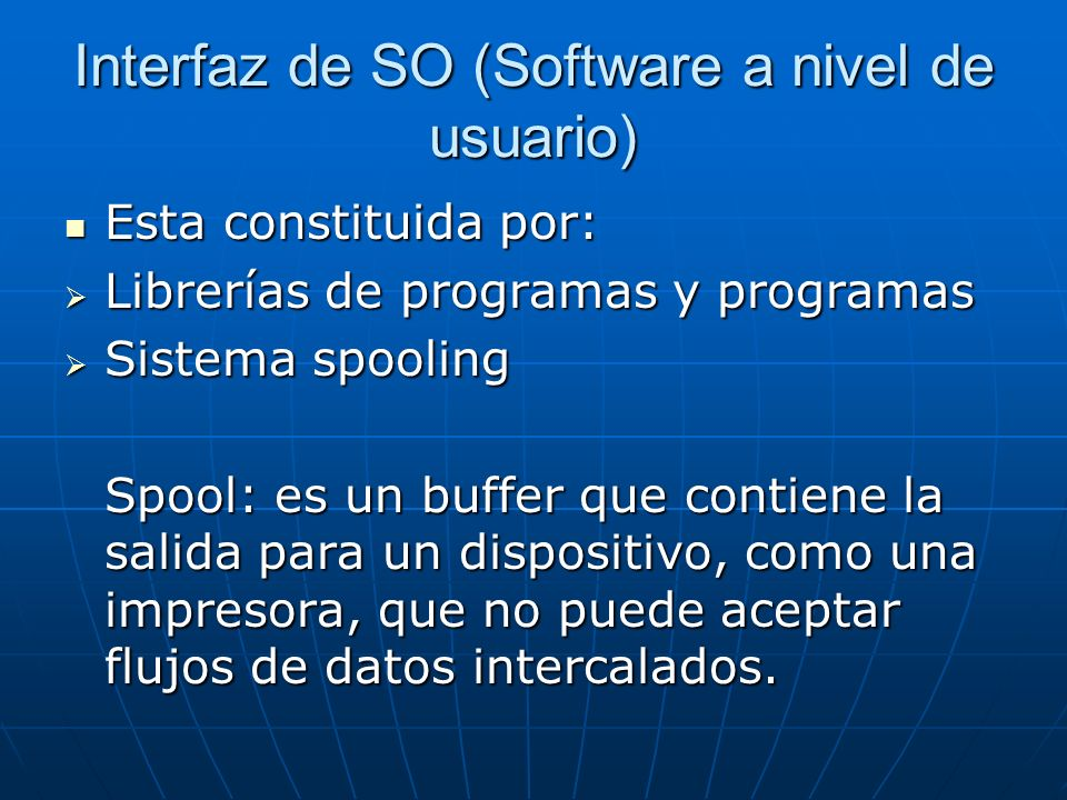 Interfaz de SO (Software a nivel de usuario)