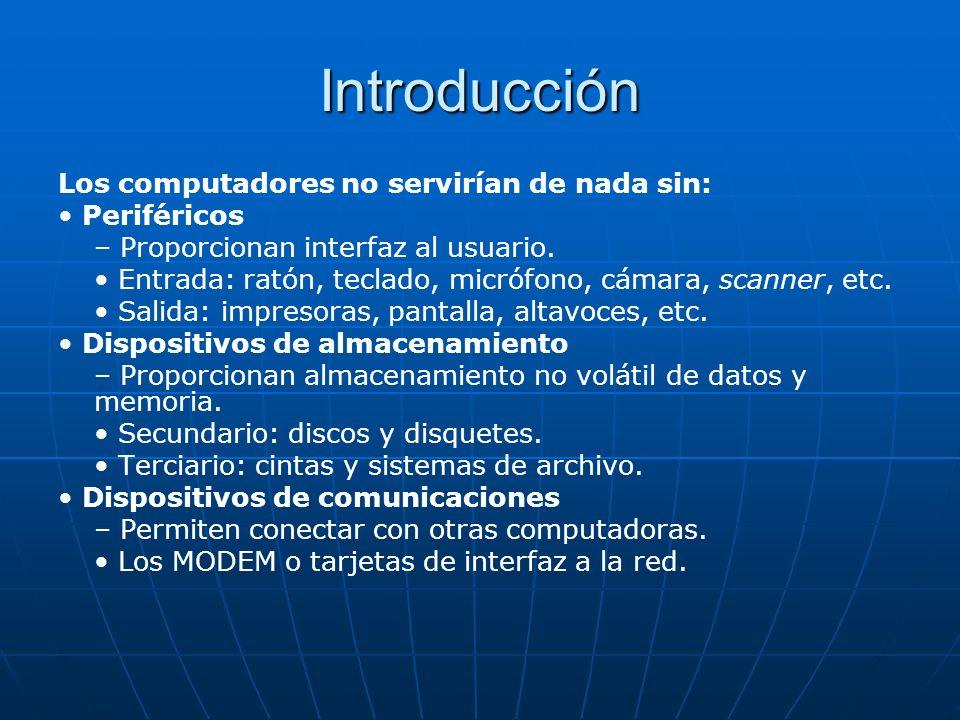 Introducción Los computadores no servirían de nada sin: • Periféricos