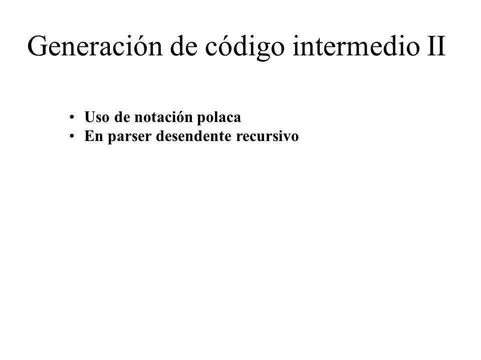 Generación de código intermedio II