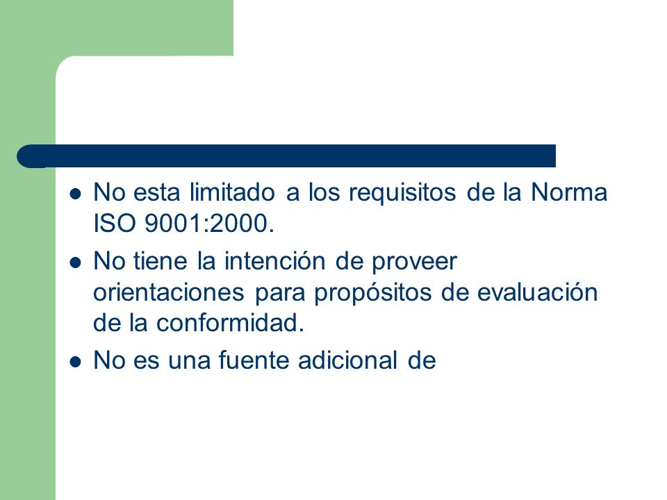 No esta limitado a los requisitos de la Norma ISO 9001:2000.