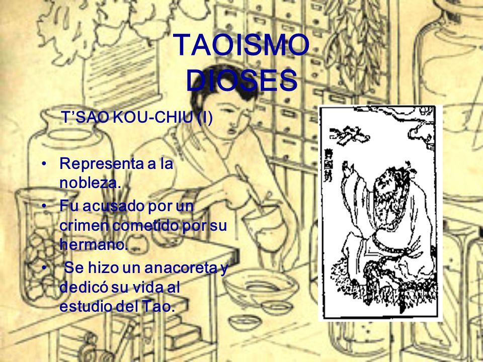 TAOISMO DIOSES T'SAO KOU-CHIU (I) Representa a la nobleza.
