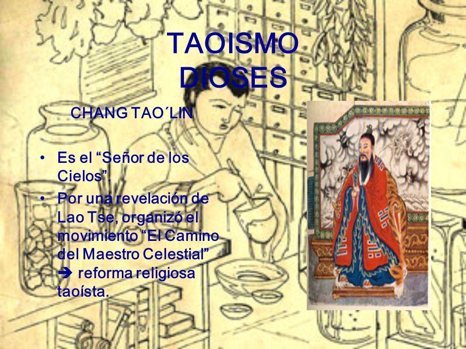 TAOISMO DIOSES CHANG TAO´LIN Es el Señor de los Cielos .