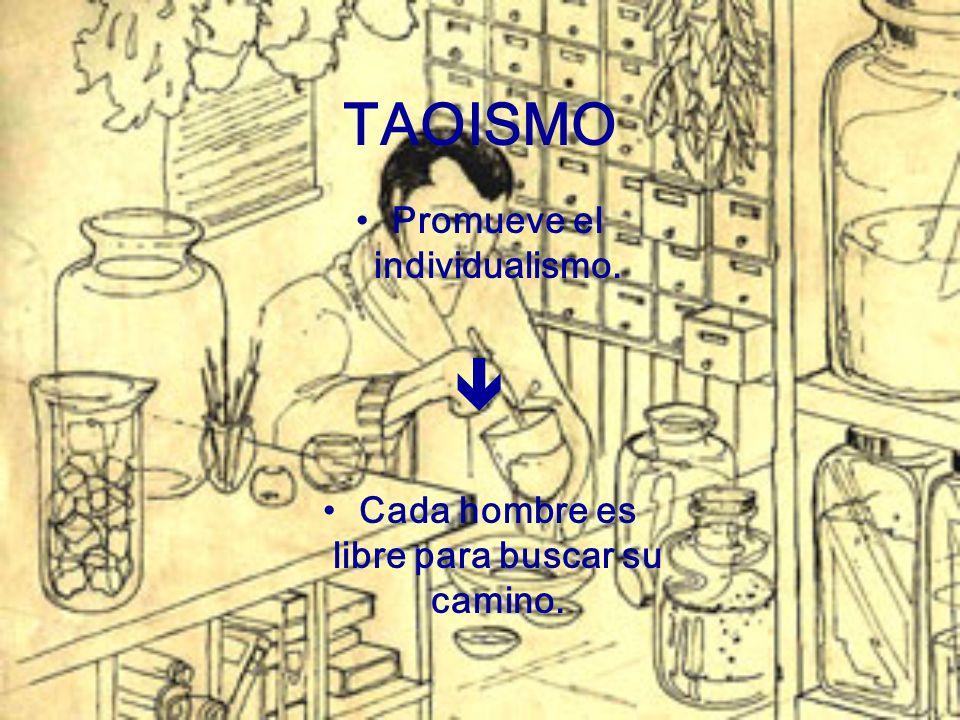 TAOISMO  Promueve el individualismo.