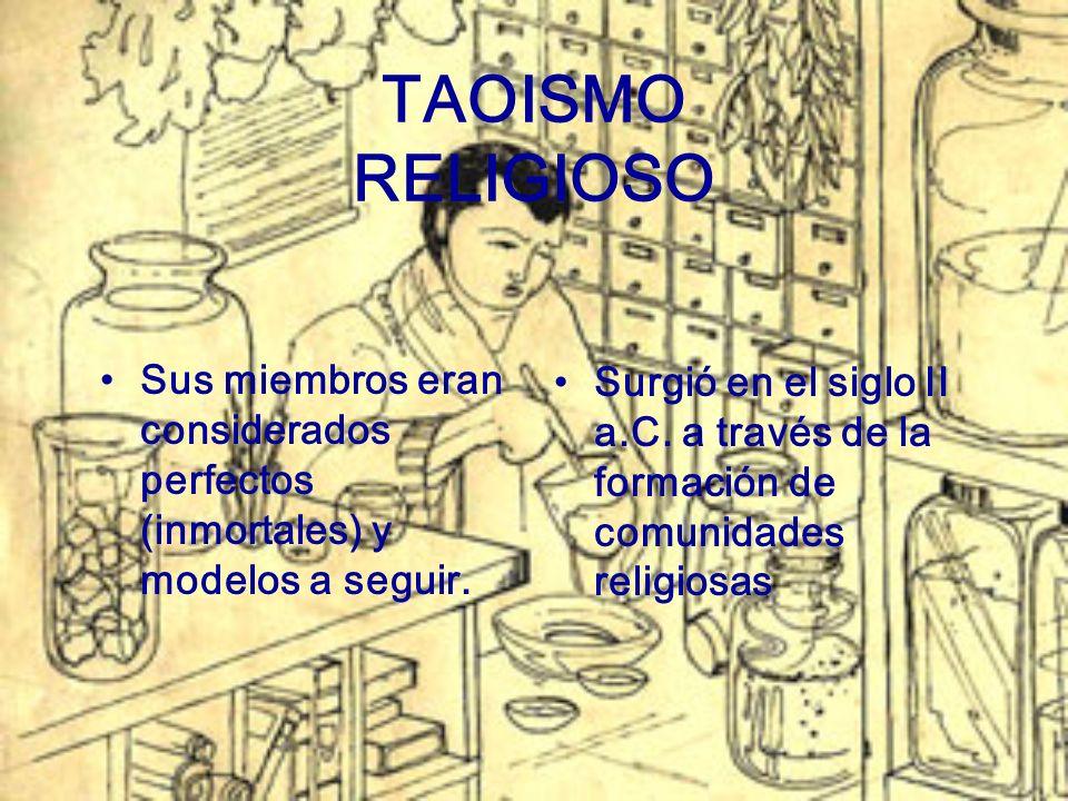 TAOISMO RELIGIOSO Surgió en el siglo II a.C. a través de la formación de comunidades religiosas.