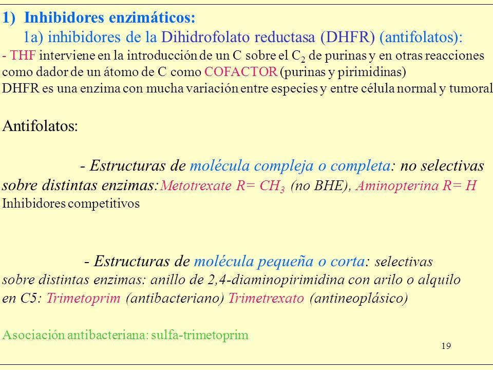 1) Inhibidores enzimáticos:
