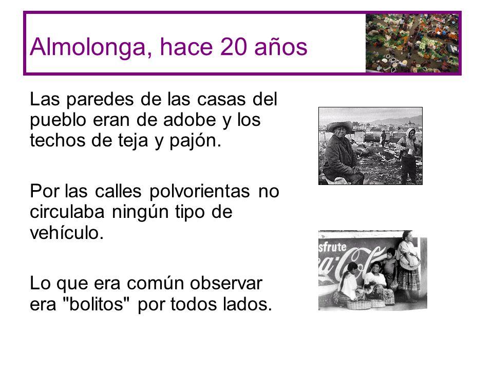 Almolonga, hace 20 años Las paredes de las casas del pueblo eran de adobe y los techos de teja y pajón.