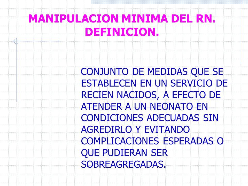 MANIPULACION MINIMA DEL RN. DEFINICION.