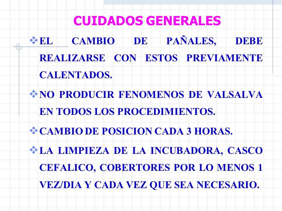 CUIDADOS GENERALES EL CAMBIO DE PAÑALES, DEBE REALIZARSE CON ESTOS PREVIAMENTE CALENTADOS.