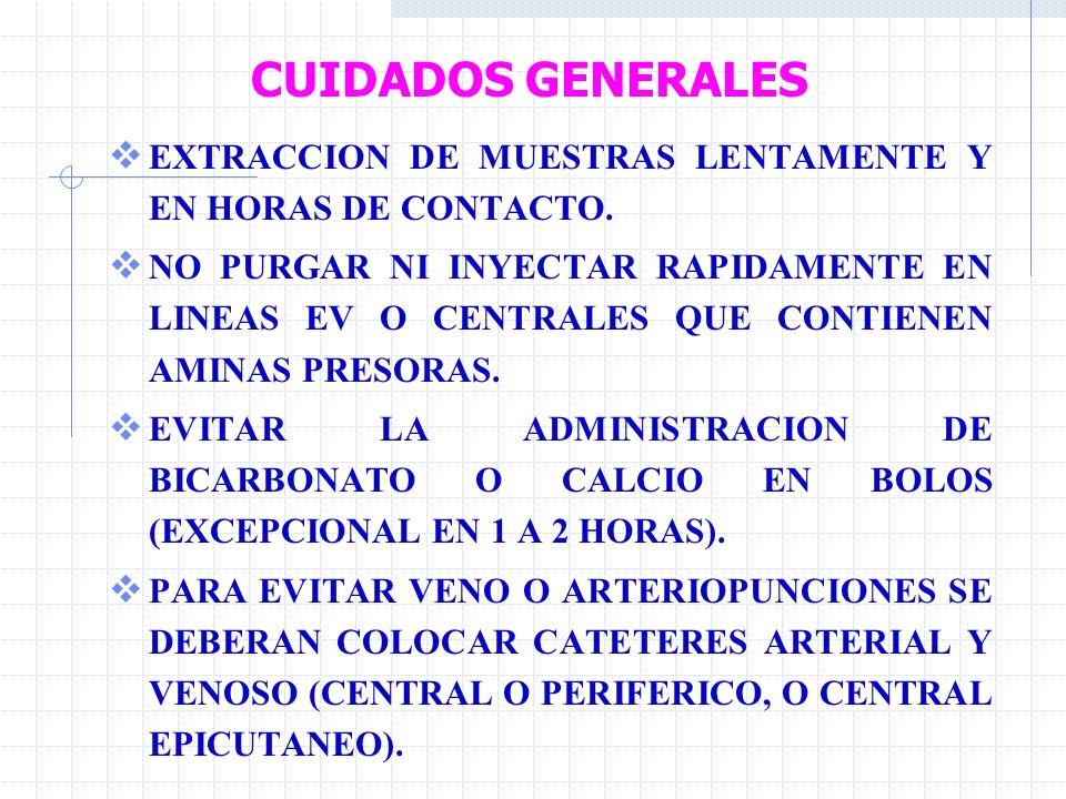 CUIDADOS GENERALES EXTRACCION DE MUESTRAS LENTAMENTE Y EN HORAS DE CONTACTO.