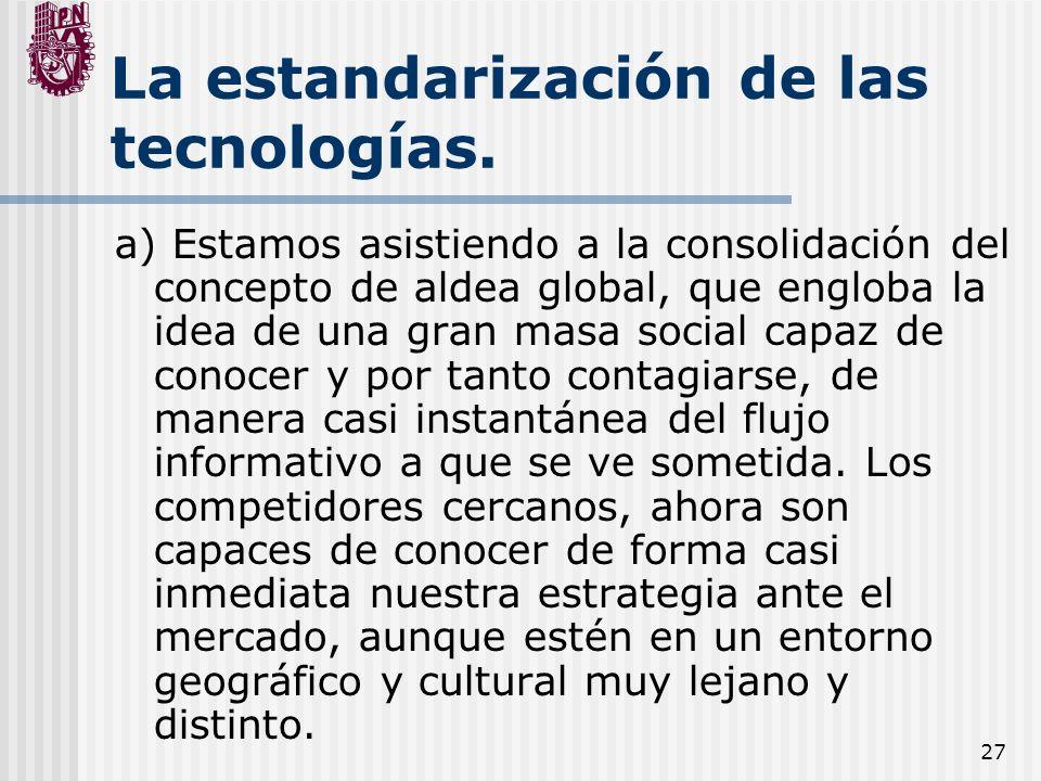 La estandarización de las tecnologías.