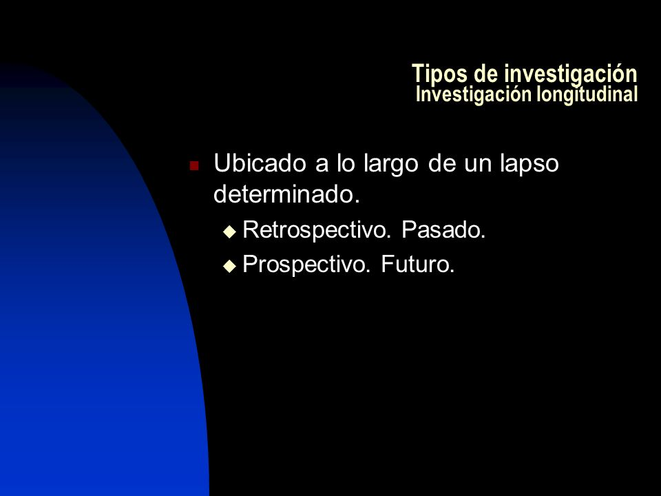 Tipos de investigación Investigación longitudinal