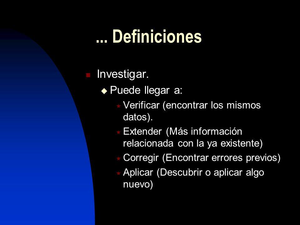 ... Definiciones Investigar. Puede llegar a: