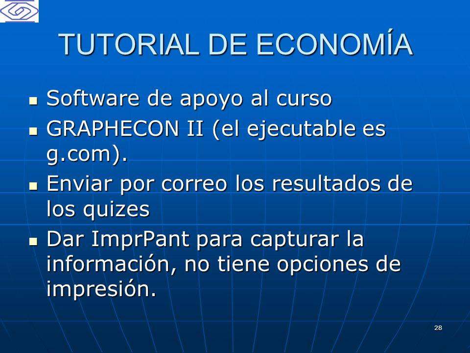 TUTORIAL DE ECONOMÍA Software de apoyo al curso